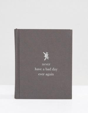Books Книга Never Have a Bad Day Again. Цвет: мульти