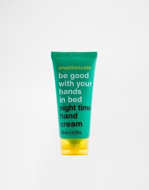 Anatomicals Ночной крем для рук Be Good With Your Hands In Bed, 100 мл. Цвет: бесцветный