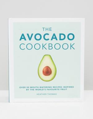 Books Книга Avocado Cookbook. Цвет: мульти