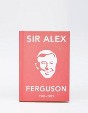 Books Книга цитат сэра Алекса Фергюсона. Цвет: мульти