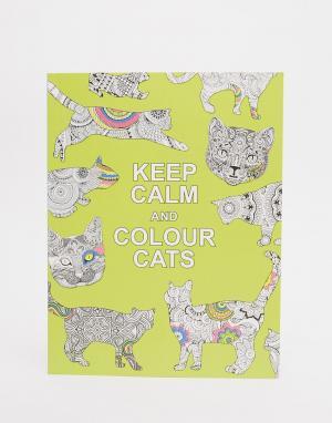 Books Альбом для раскрашивания Keep Calm & Colour Cats. Цвет: мульти