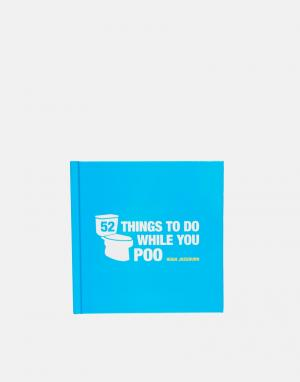 Books Книга 52 Things To Do While You Poo. Цвет: мульти