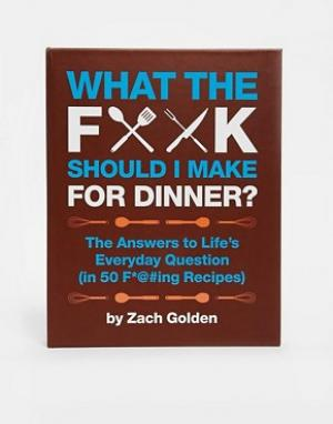 Books Книга What FK Should I Make For Dinner. Цвет: мульти